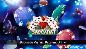 Beberapa Manfaat Baccarat Online