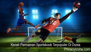 Kenali Permainan Sportsbook Terpopuler Di Dunia