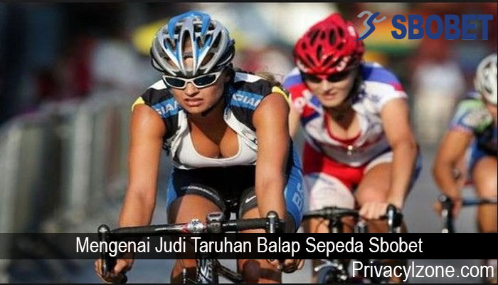Mengenai Judi Taruhan Balap Sepeda Sbobet