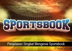 Penjelasan Singkat Mengenai Sportsbook