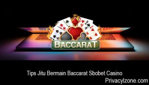 Tips Jitu Bermain Baccarat Sbobet Casino
