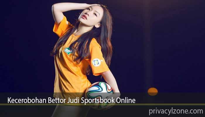 Kecerobohan Bettor Judi Sportsbook Online