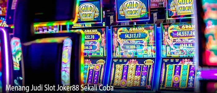 Menang Judi Slot Joker88 Sekali Coba