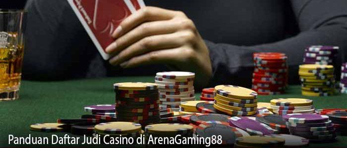Panduan Daftar Judi Casino di ArenaGaming88